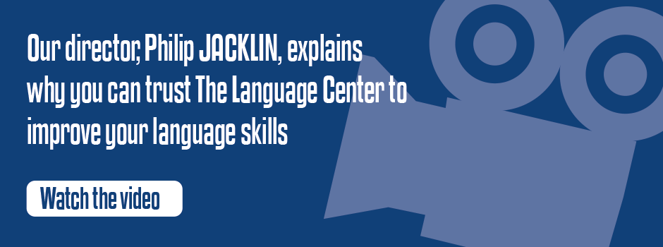 Phillip JACKLIN, our director explains  why you can trust The Language Center to improve your language skills