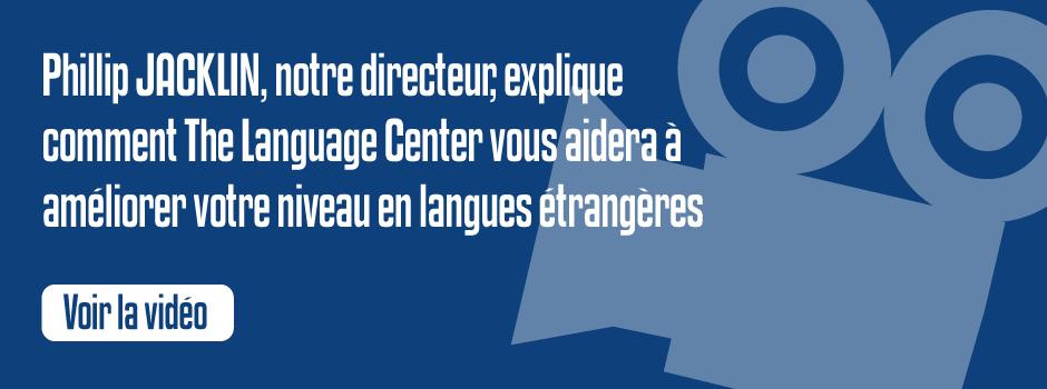 Phillip JACKLIN, notre directeur, explique comment The Language Center vous aidera à améliorer votre niveau en langues étrangères
